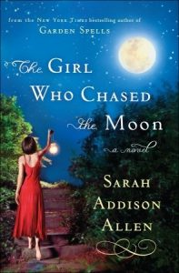 The Girl Who Chased the Moon by Sarah Addison Allen book cover