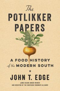The Potlikker Papers: A Food History of the Modern South by John T. Edge book cover