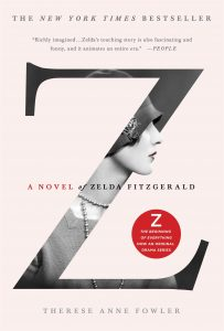 Z: A Novel of Zelda Fitzgerald by Therese Anne Fowler book cover