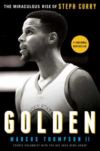 Golden: The Miraculous Rise of Steph Curry by Marcus Thompson book cover