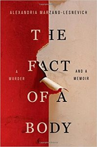 the fact of a body by: A Murder and a Memoir by alexandria marzano-lesnevich book cover