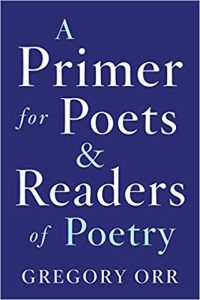 a primer for poets and readers of poetry by gregory orr book cover
