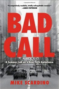 bad call: a summer job on a new york ambulance by mike scardino