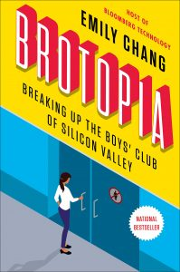brotopia: breaking up the boys' club of silicon valley by emily chang book cover
