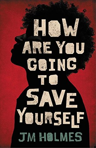 How Are You Going To Save Yourself by Jim Holmes