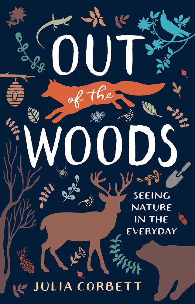 Out of the Woods: Seeing Nature in the Everyday by Julia Corbett