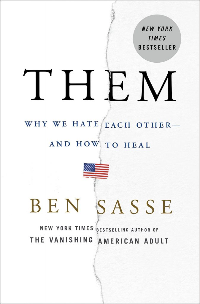 Them: Why We Hate Each Other--And How to Heal by Ben Sasse