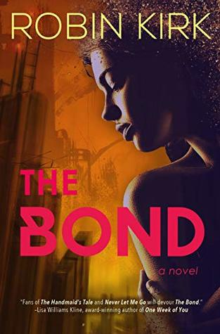 The Bond: A Novel by Robin Kirk