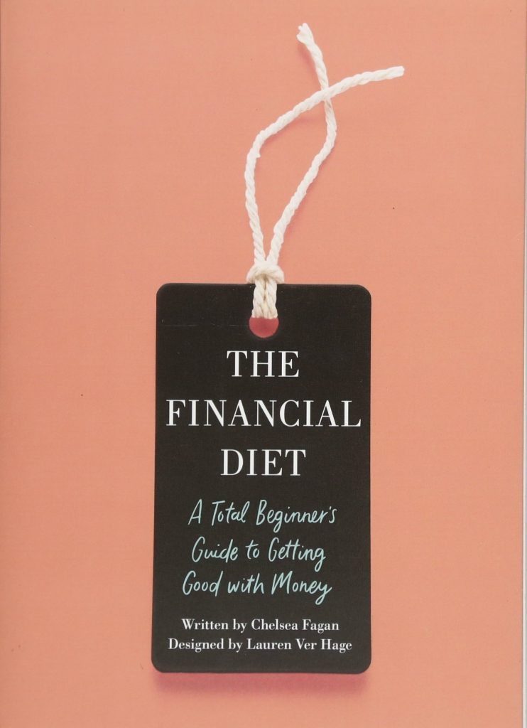 The financial diet - A total beginner's guide to getting good with money by Chelsea Fagan