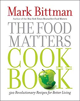 The food matters cookbook - 500 revolutionary recipes for better living by Mark Bittman