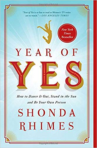 Year of yes - How to dance it out, stand in the sun and be your own person by Shonda Rhimes