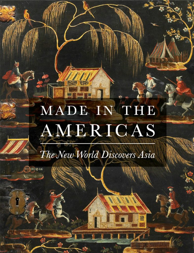 Cover for the book Made in the Americas: The New World Discovers Asia by Dennis Carr.