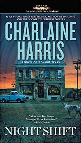 Night Shift, A Novel of Midnight, Texas by Charlaine Harris
