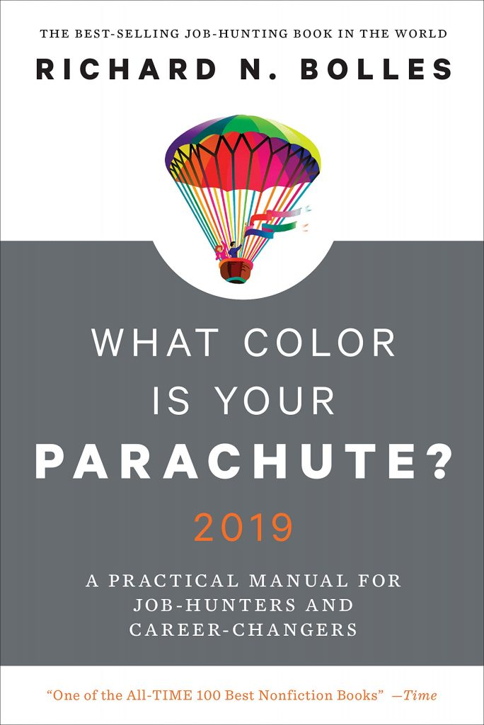 What Color Is Your Parachute? 2019: A Practical Manual for Job Hunters and Career Changes by Richard N Bolles