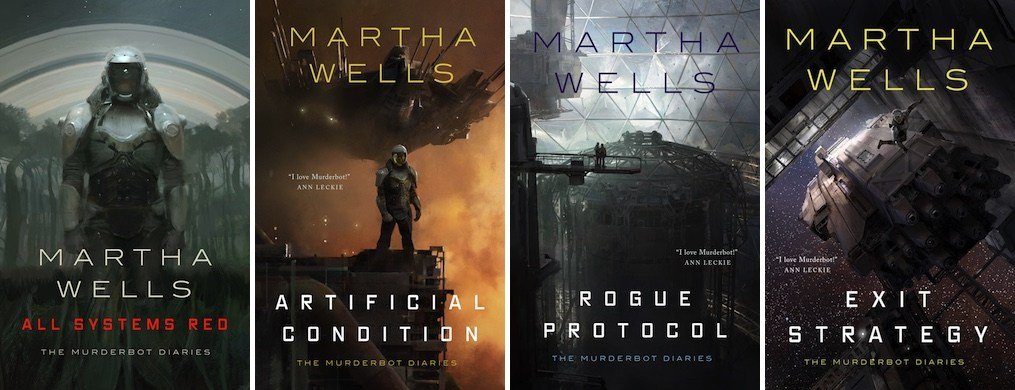 Martha Wells' Murderbot Diaries series: All Systems Red, Artificial Condition, Rogue Protocol, and Exit Strategy