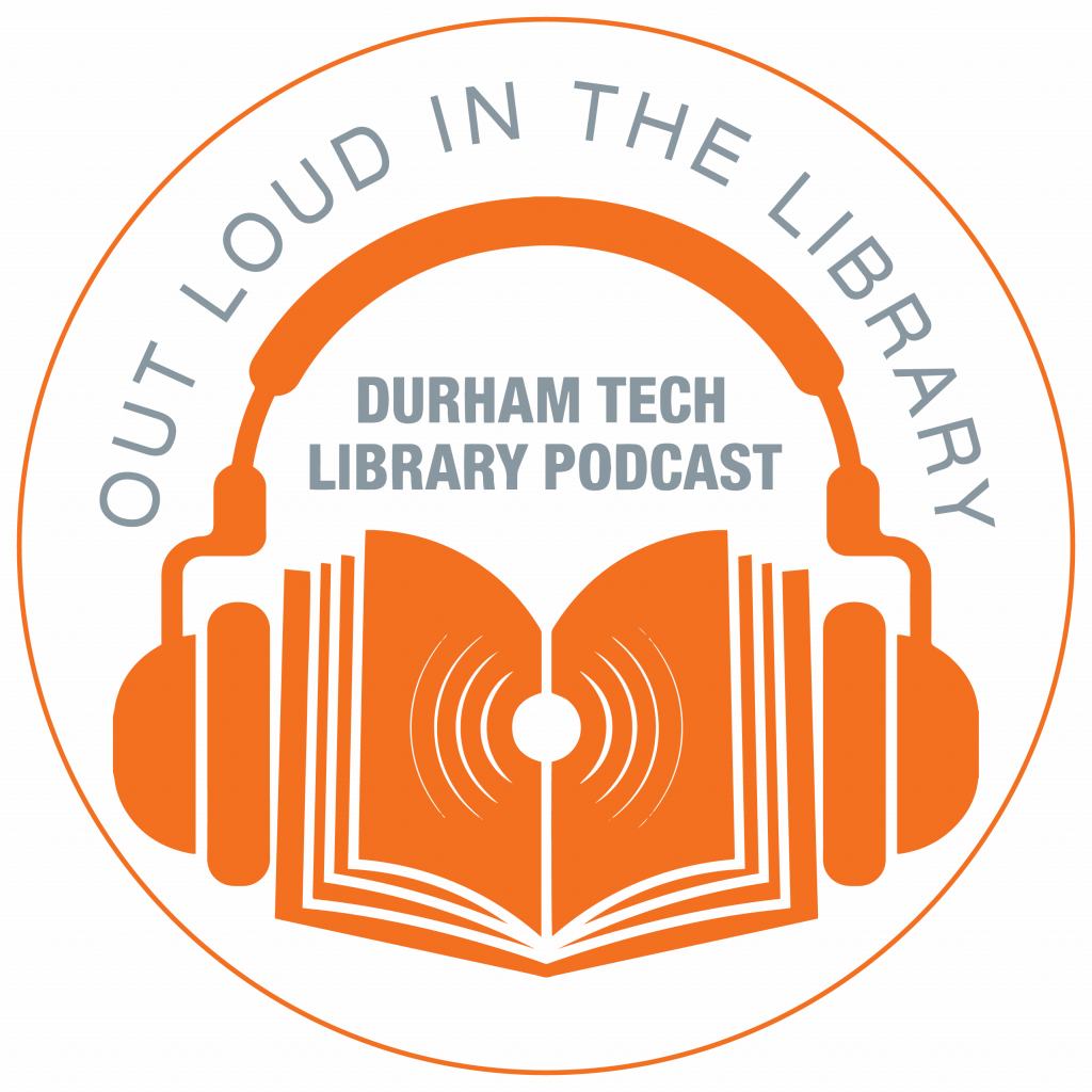 Out Loud in the Library: A Durham Tech Library Podcast