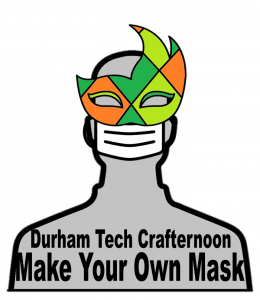 Durham Tech Crafternoon: Make Your Own Mask