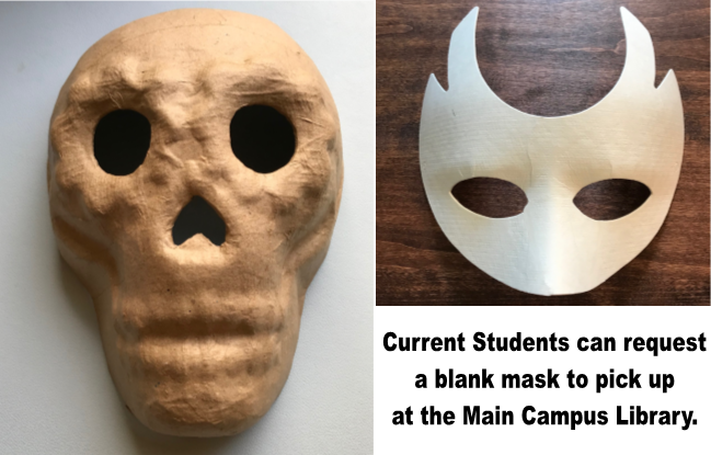 Current students can request a blank mask to pick up at the Main Campus Library.